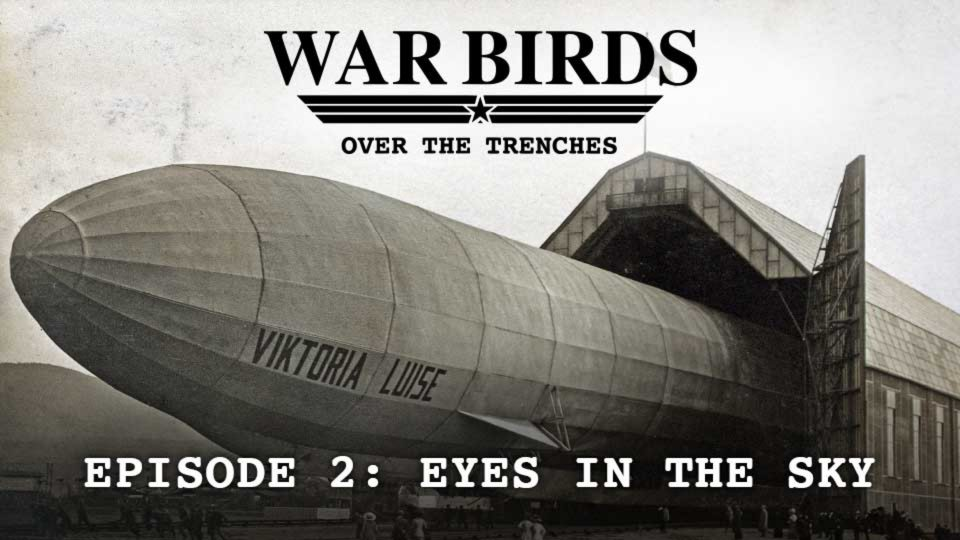 War Birds Over The Trenches – Episode 2: Eyes In The Sky