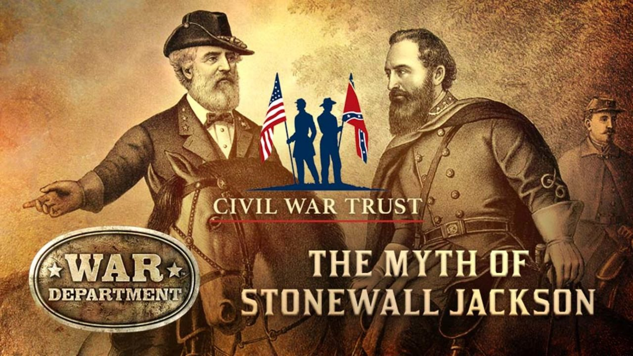 War Department: The Myth of Stonewall Jackson