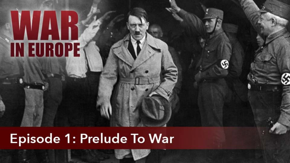 War In Europe – Episode 1: Prelude To War