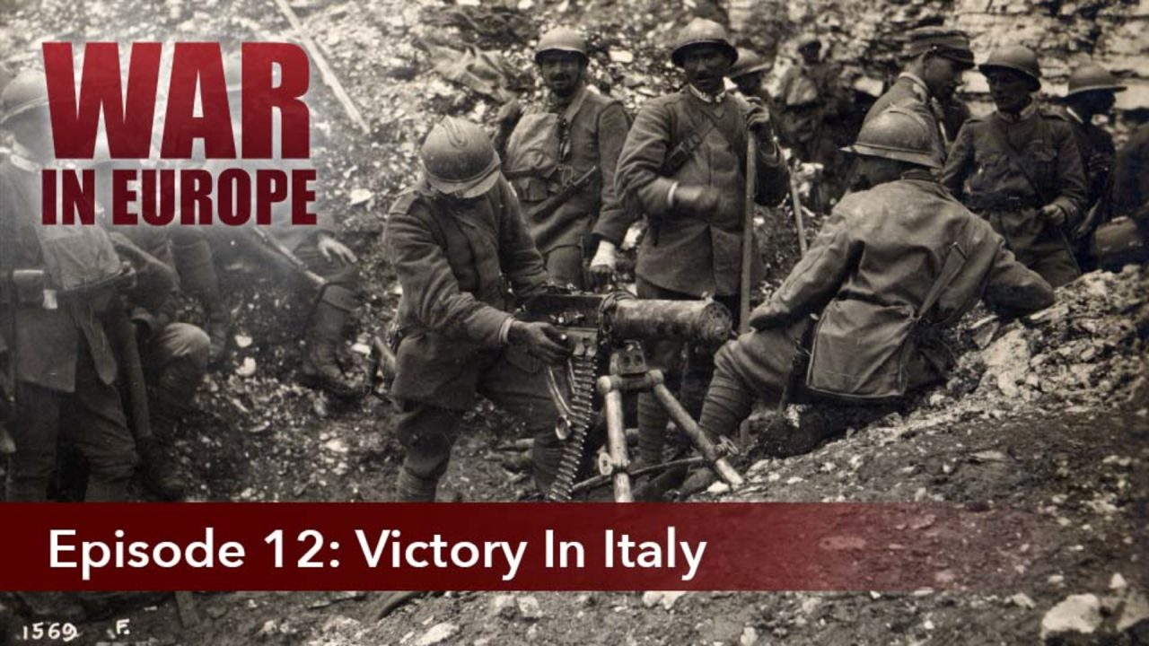 War In Europe – Episode 12: Victory In Italy