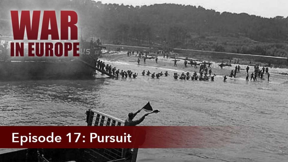 War In Europe – Episode 17: Pursuit