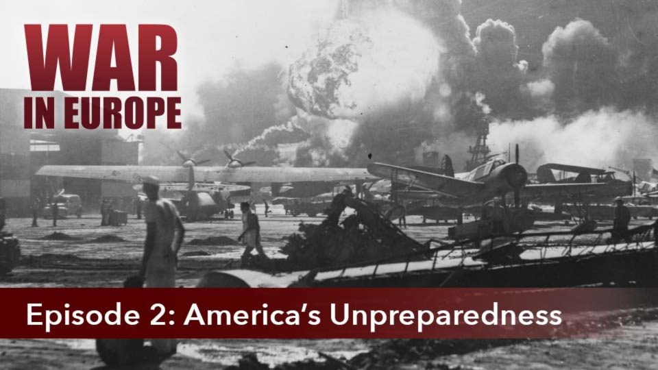 War In Europe – Episode 2: America's Unpreparedness