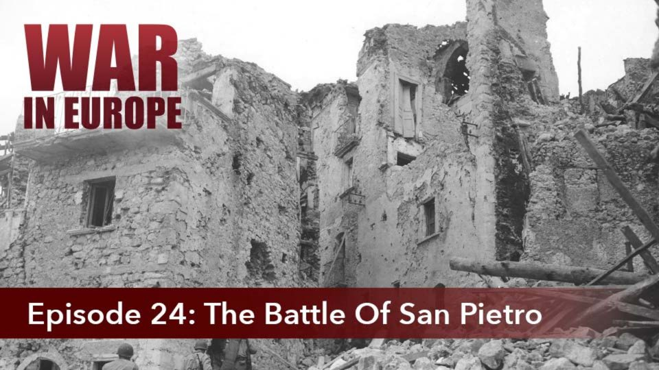 War In Europe – Episode 24: The Battle Of San Pietro