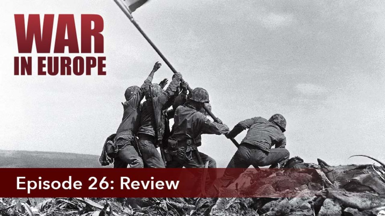 War In Europe – Episode 26: Review