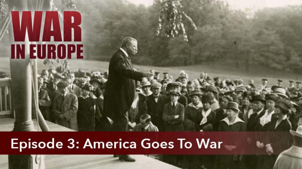 War In Europe – Episode 3: America Goes To War