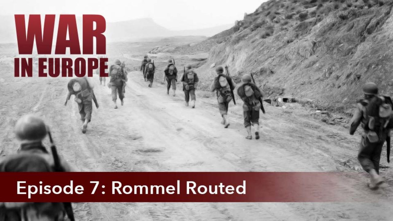 War In Europe – Episode 7: Rommel Routed