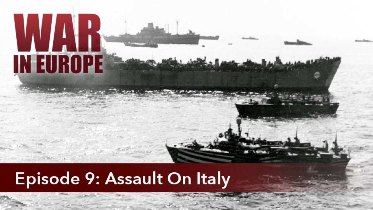 War In Europe – Episode 9: Assault On Italy