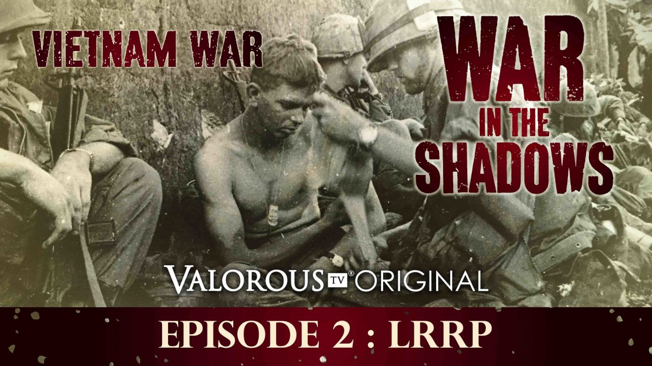 War In The Shadows – Episode 2: LRRP