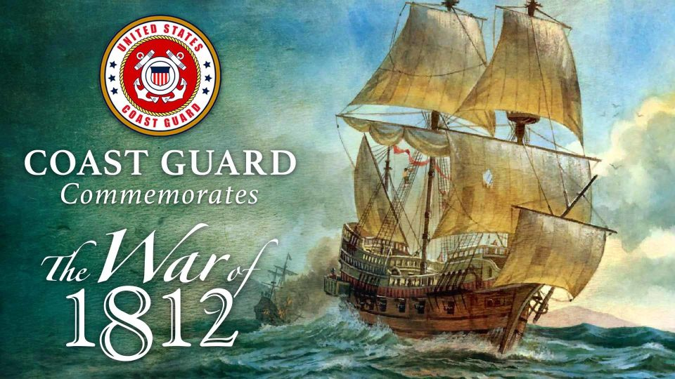 Coast Guard Commemorates The War Of 1812