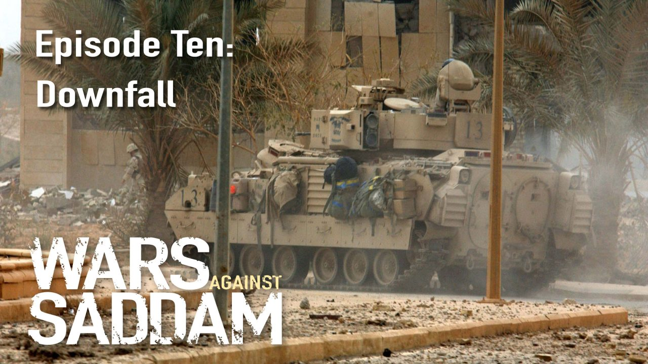 Wars Against Saddam – Episode 10: Downfall