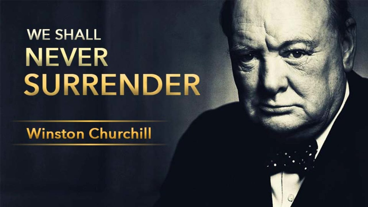 We Shall Never Surrender – Speech By Winston Churchill