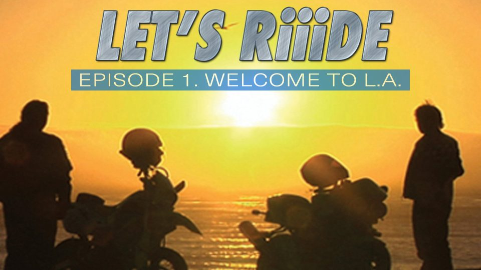 Let's Riiide: Welcome to LA