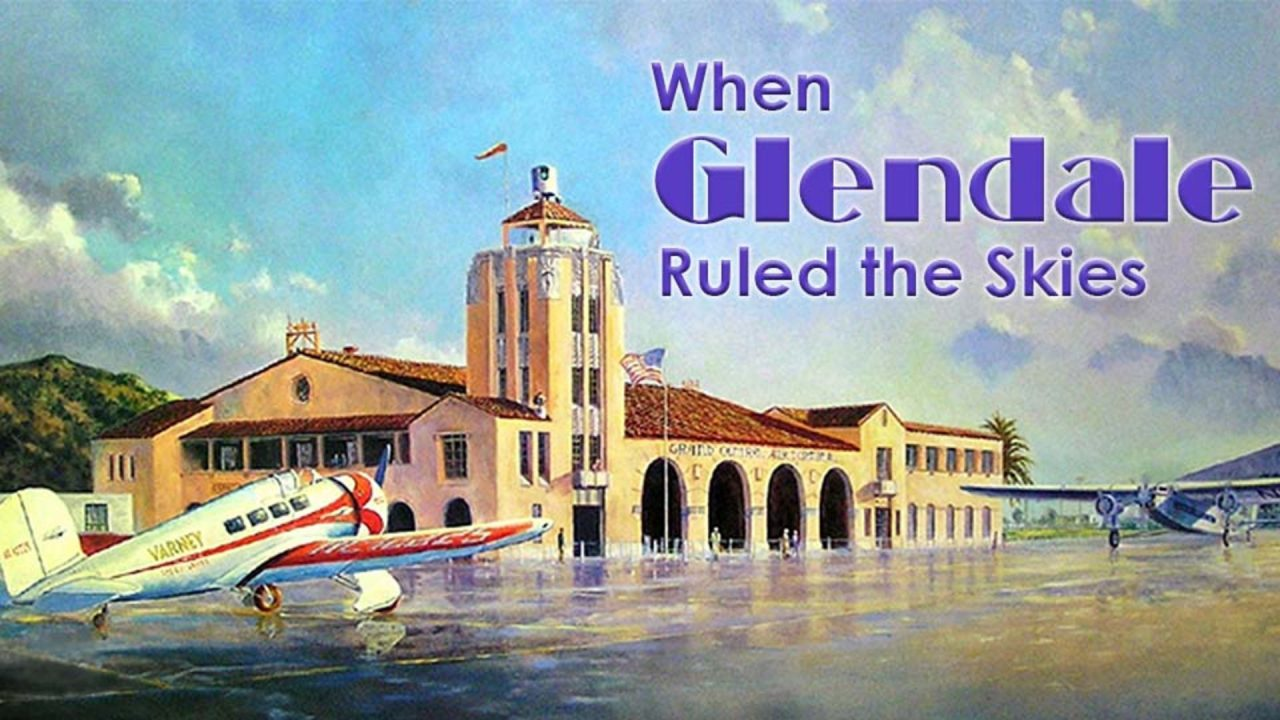 When Glendale Ruled The Skies