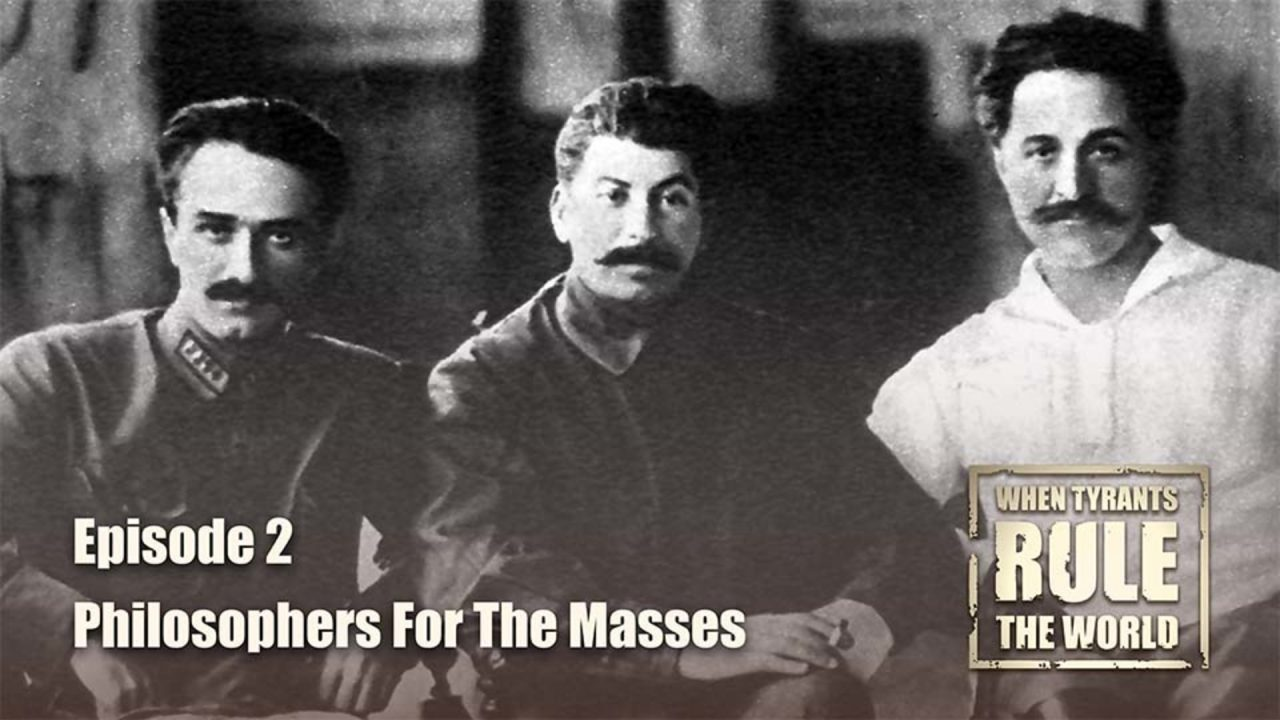 When Tyrants Rule The World – Episode 2: Philosophers For The Masses