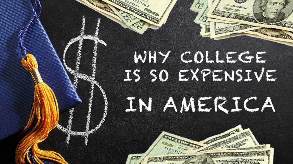 Why College Is So Expensive In America