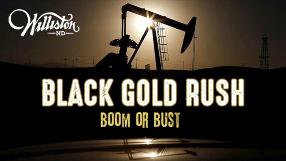 Williston, North Dakota Black Gold Rush: Boom or Bust