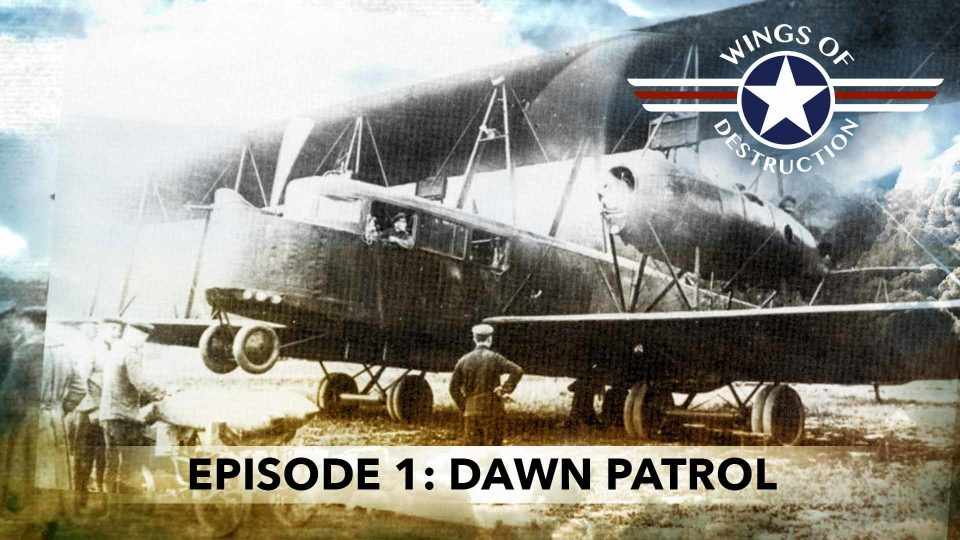 Wings Of Destruction – Episode 1: Dawn Patrol