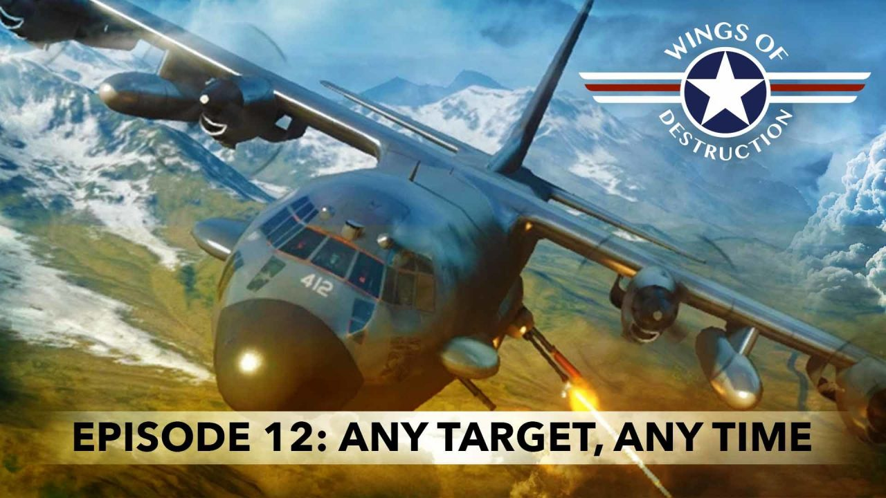 Wings Of Destruction – Episode 12: Any Target, Any Time