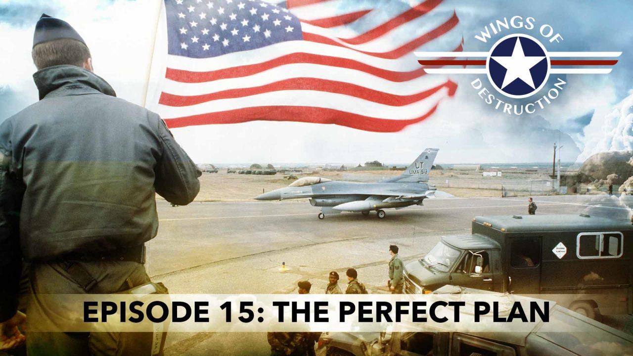 Wings Of Destruction – Episode 15: The Perfect Plan