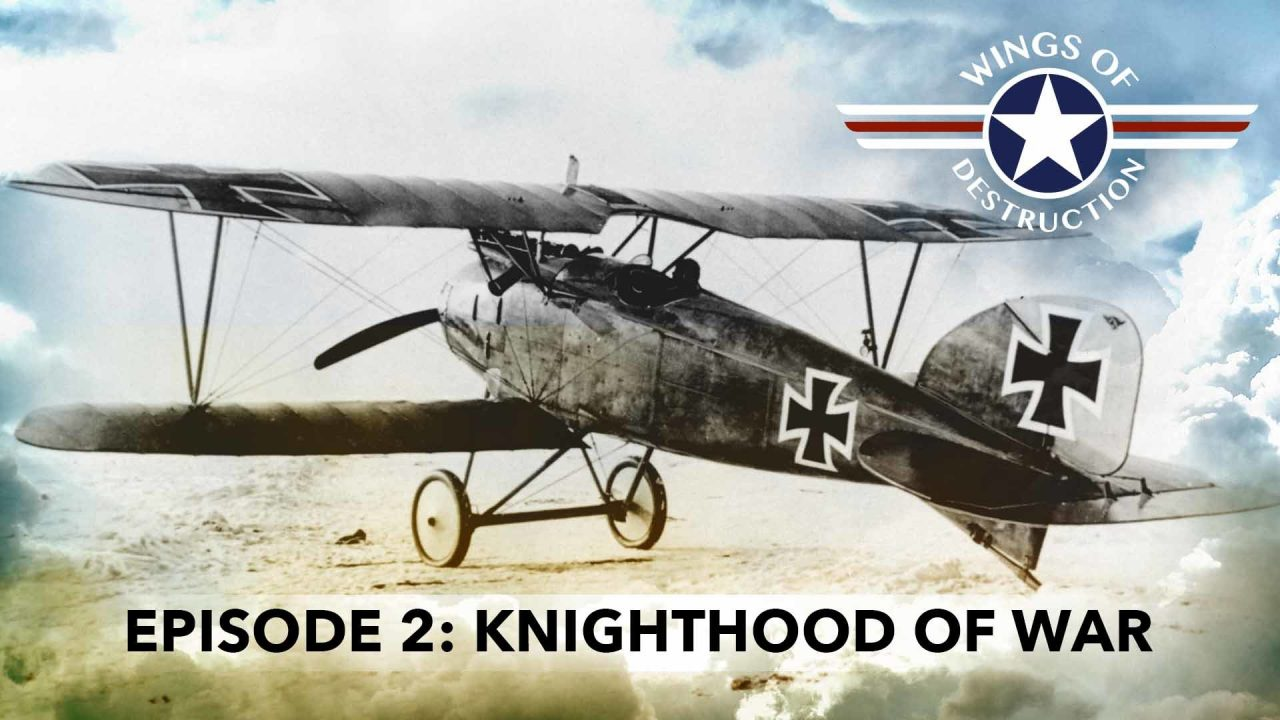 Wings Of Destruction – Episode 2: Knighthood Of The War