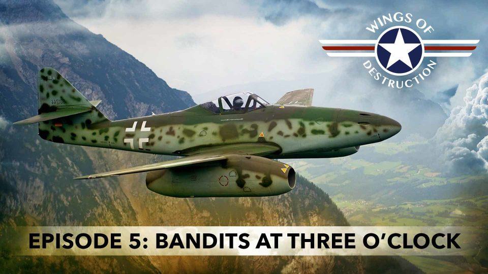 Wings Of Destruction – Episode 5: Bandits At Three O'Clock