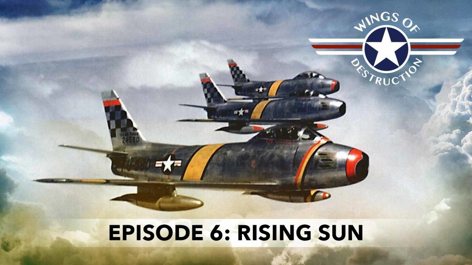 Wings Of Destruction – Episode 6: Rising Sun