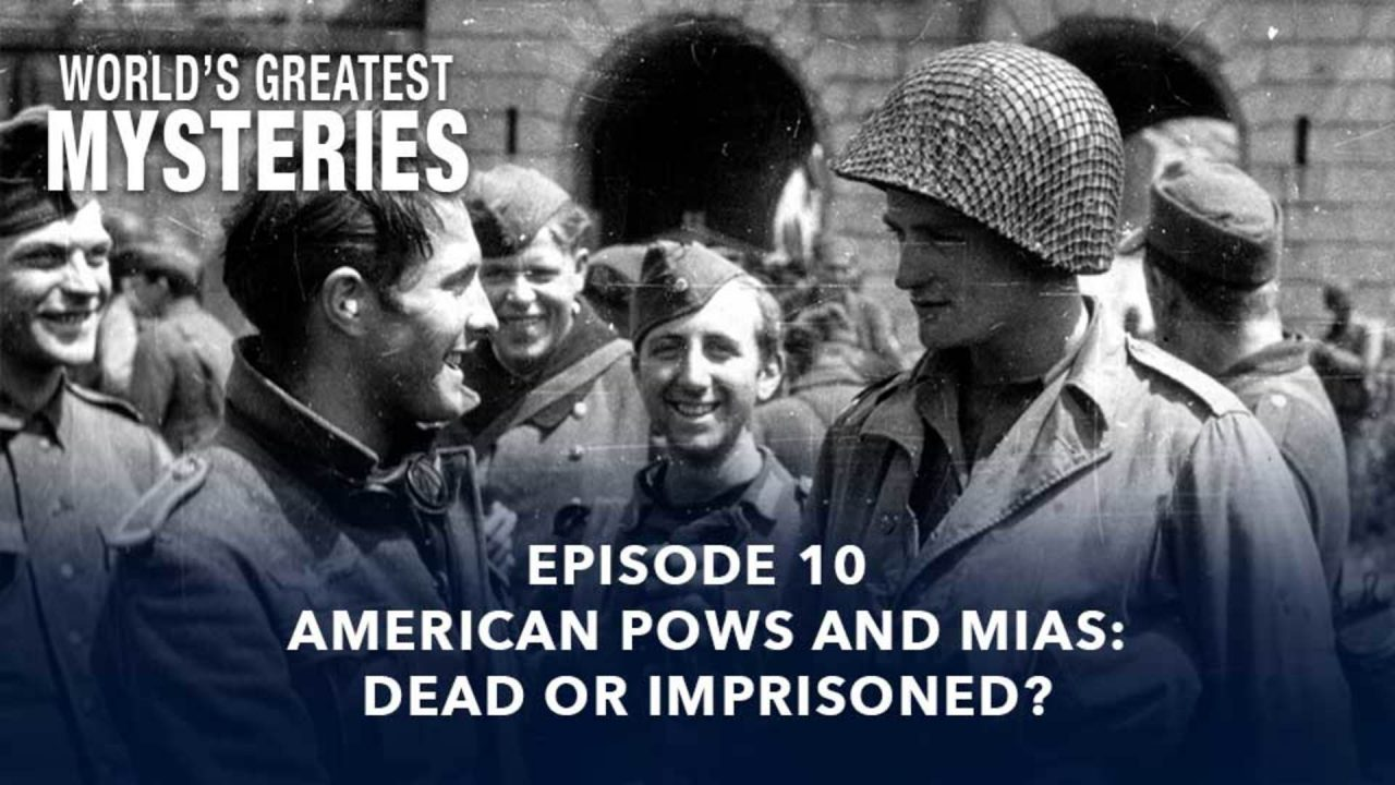 World's Greatest Mysteries – Season 1 – Episode 10: American POWs And MIAs: Dead Or Imprisoned?