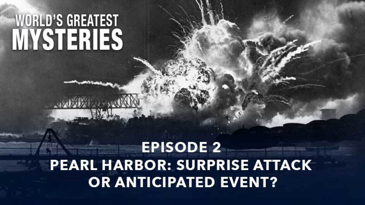 World's Greatest Mysteries – Season 1 – Episode 2: Pearl Harbor: Surprise Attack Or Anticipated Event?