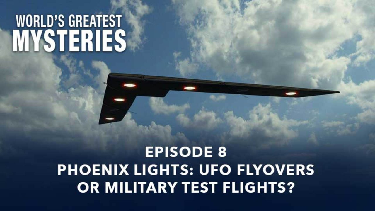 World's Greatest Mysteries – Season 1 – Episode 8: Phoenix Lights: UFO Flyovers Or Military Test Flights?