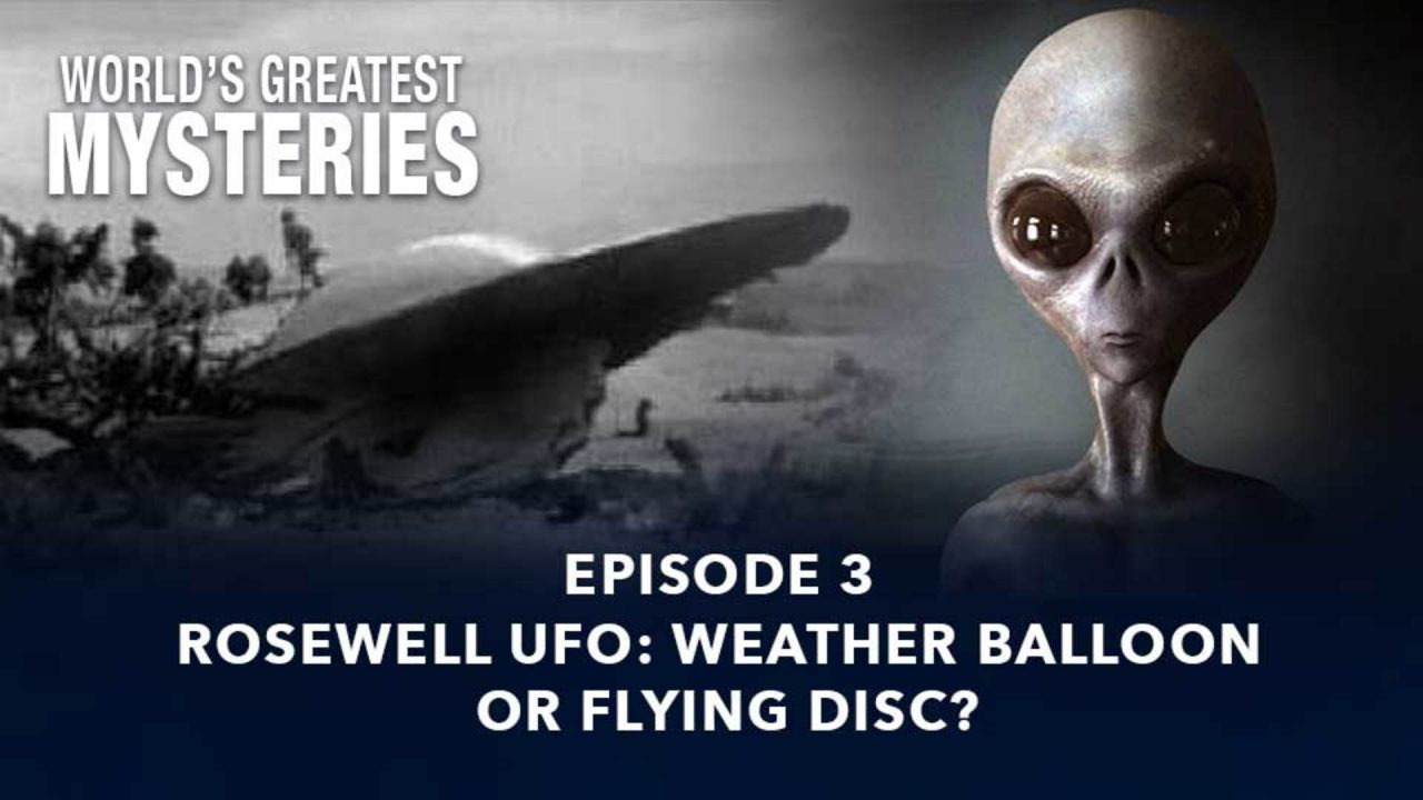 World's Greatest Mysteries – Season 2 – Episode 3: Roswell UFO: Weather Balloon Or Flying Disc