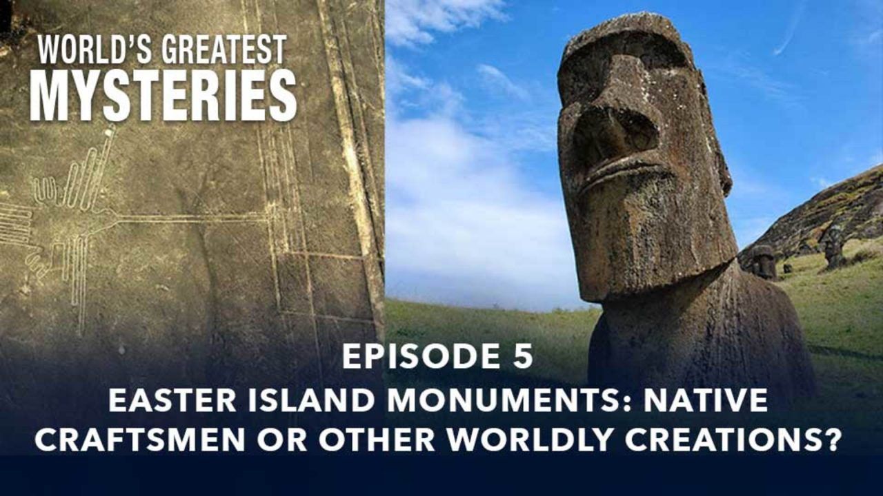 World's Greatest Mysteries – Season 2 – Episode 5: Easter Island Monuments: Native Craftsmen Or Other Worldly Creations?