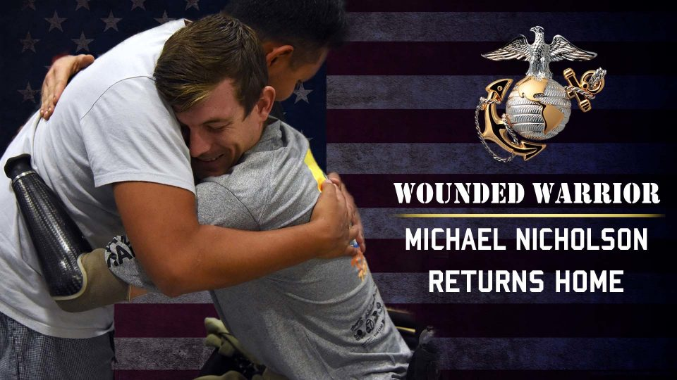 Wounded Warrior, U.S. Marine Cpl. Michael Nicholson, Returns Home