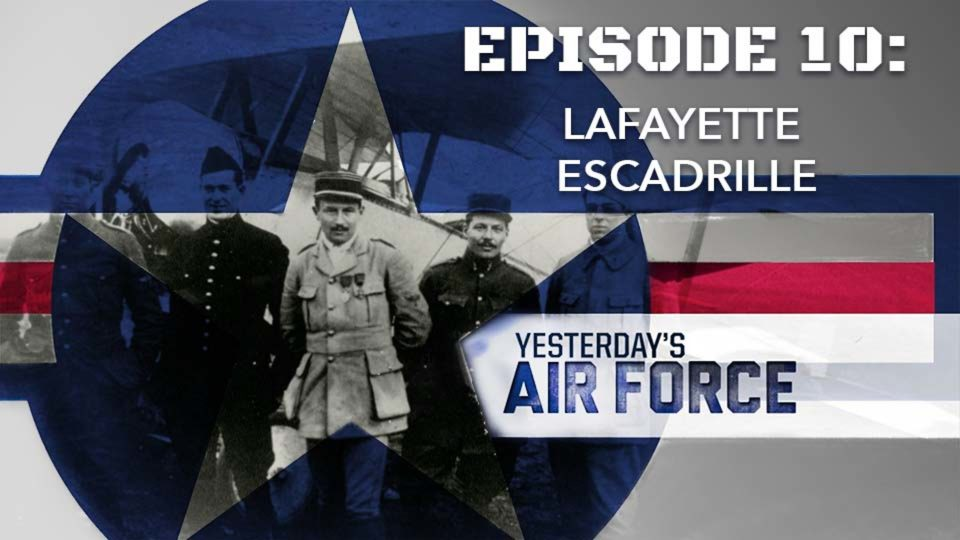 Yesterday's Air Force – Episode 10: Lafayette Escadrille
