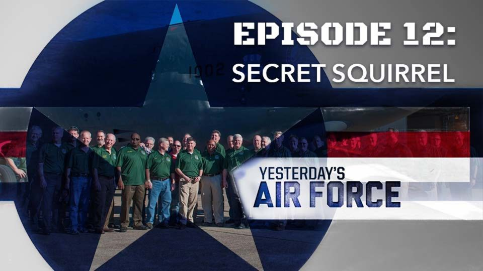 Yesterday's Air Force – Episode 12: Secret Squirrel