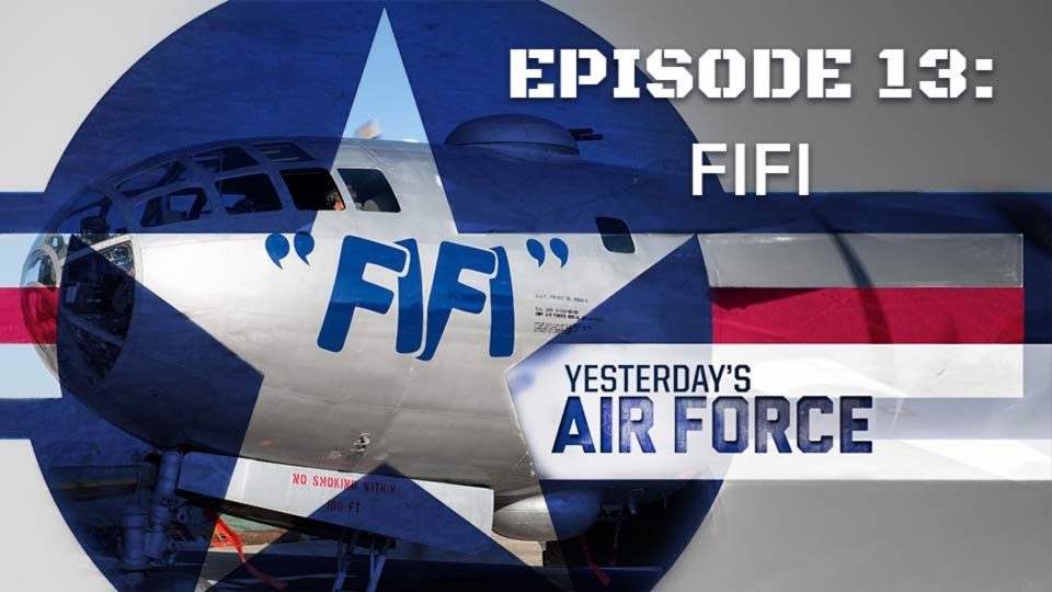 Yesterday's Air Force – Episode 13: FIFI