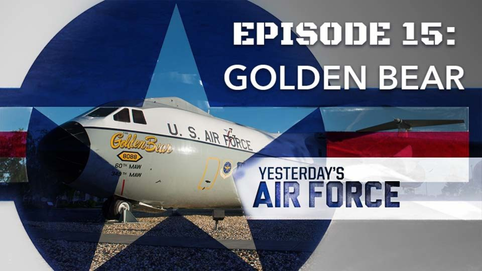 Yesterday's Air Force – Episode 15: Golden Bear