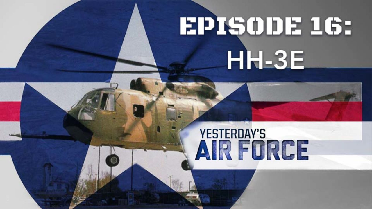 Yesterday's Air Force – Episode 16: HH-3E