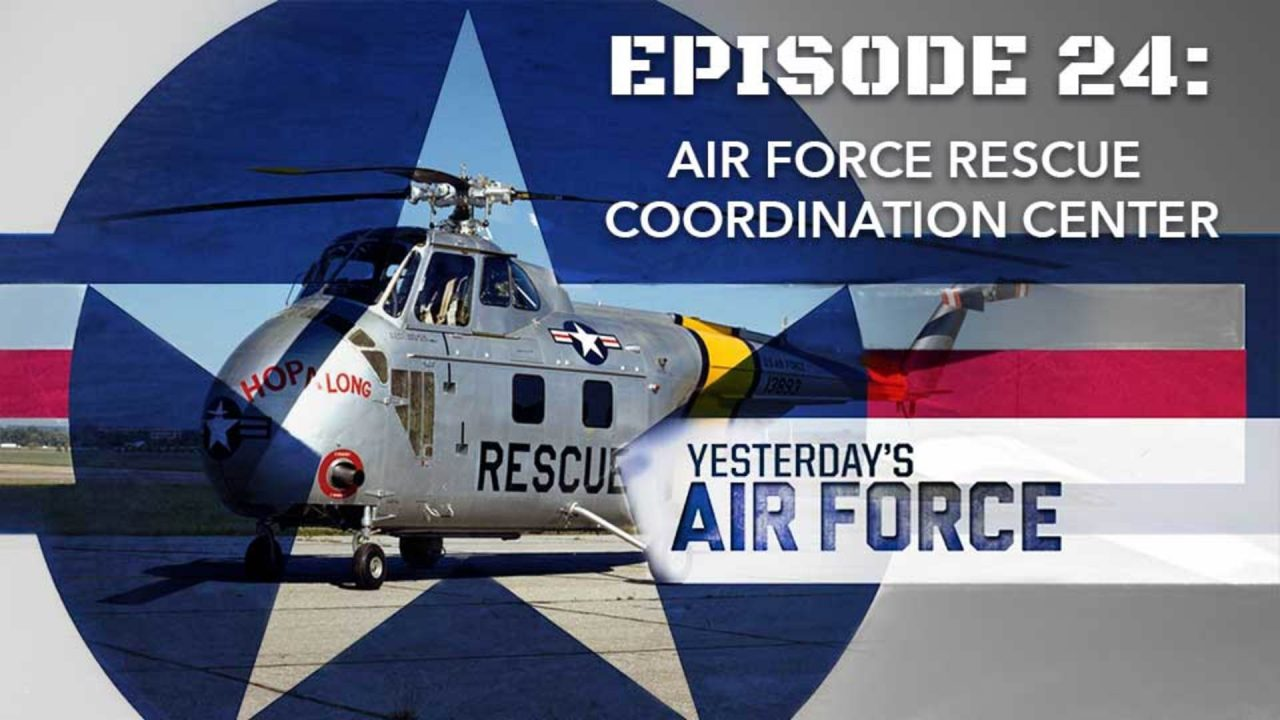 Yesterday's Air Force – Episode 24: Air Force Rescue Coordination Center