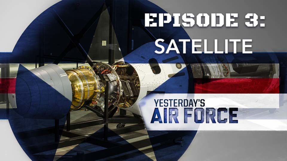 Yesterday's Air Force – Episode 3: Satellite