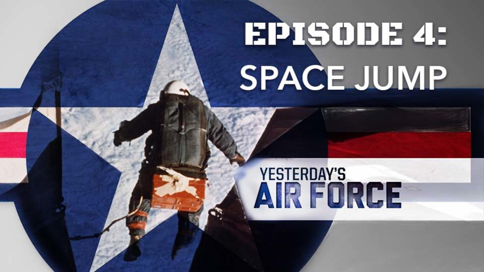 Yesterday's Air Force – Episode 4: Space Jump