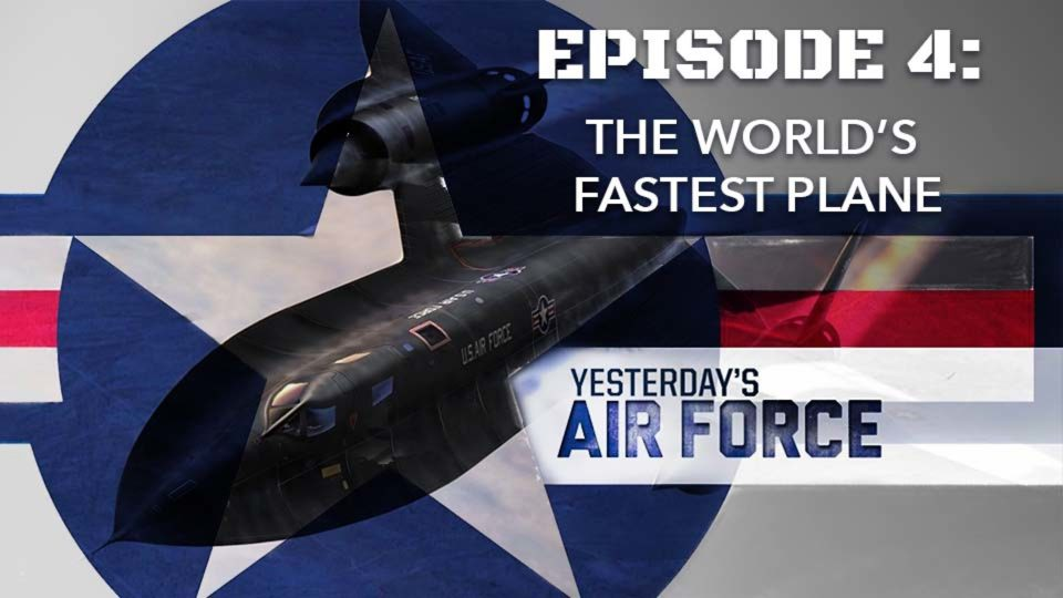 Yesterday's Air Force – Episode 4: The World's Fastest Plane