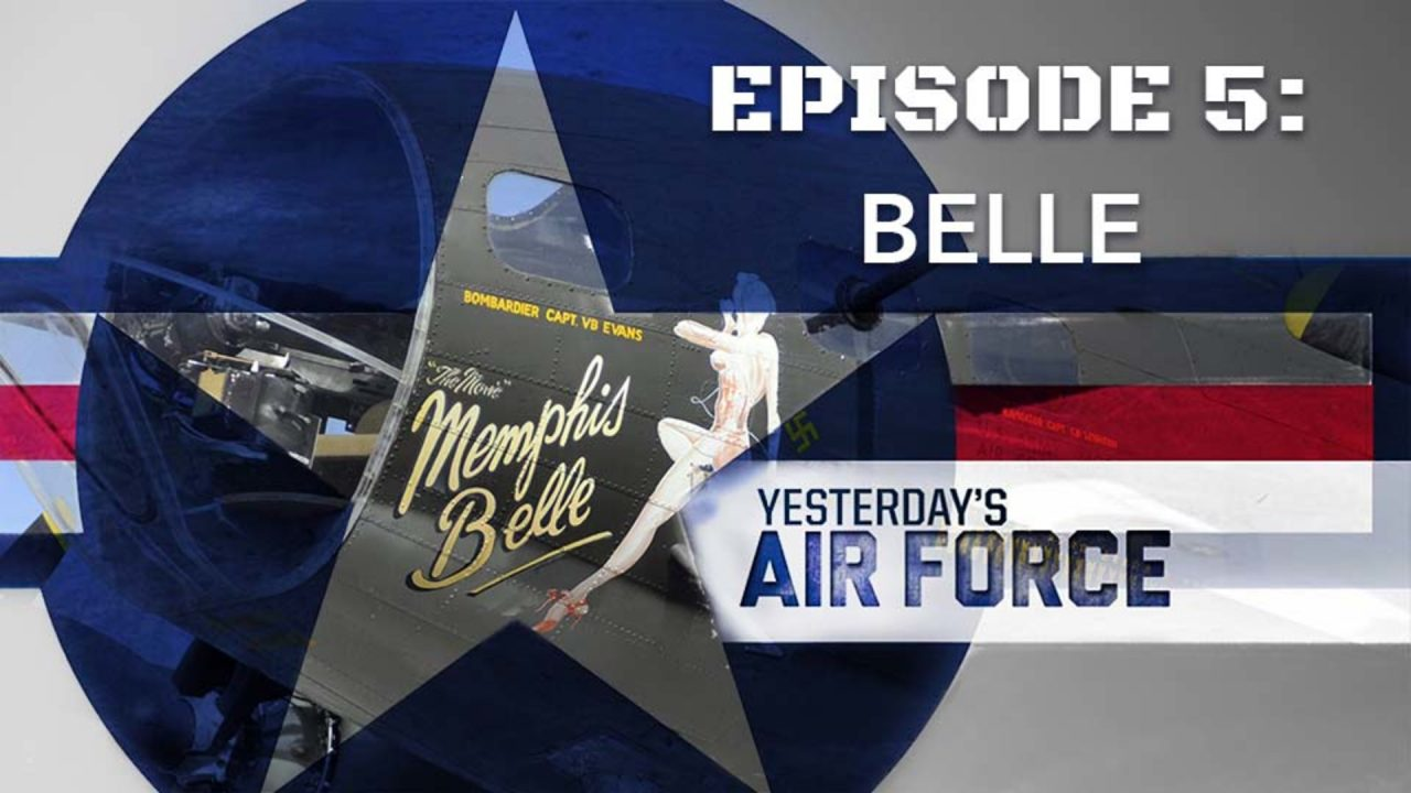 Yesterday's Air Force – Episode 5: Belle