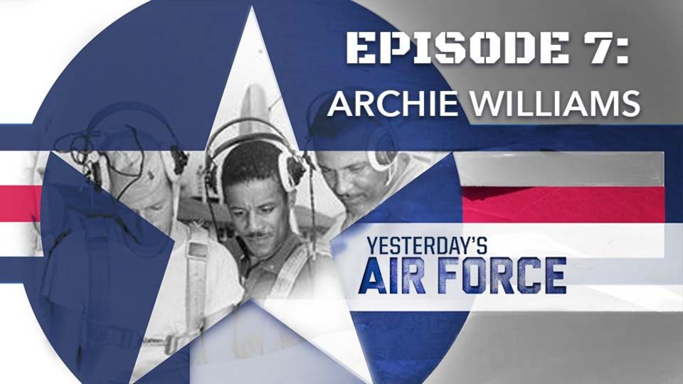 Yesterday's Air Force – Episode 7:  Archie Williams