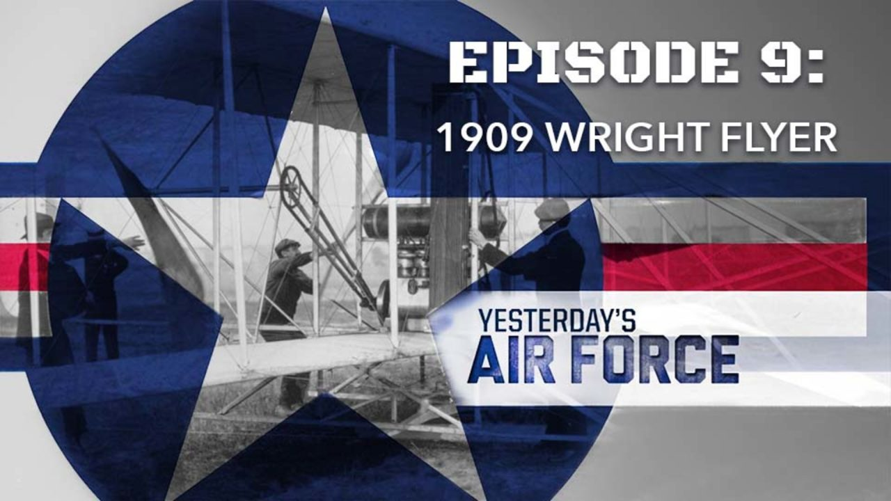 Yesterday's Air Force – Episode 9: 1909 Wright Flyer