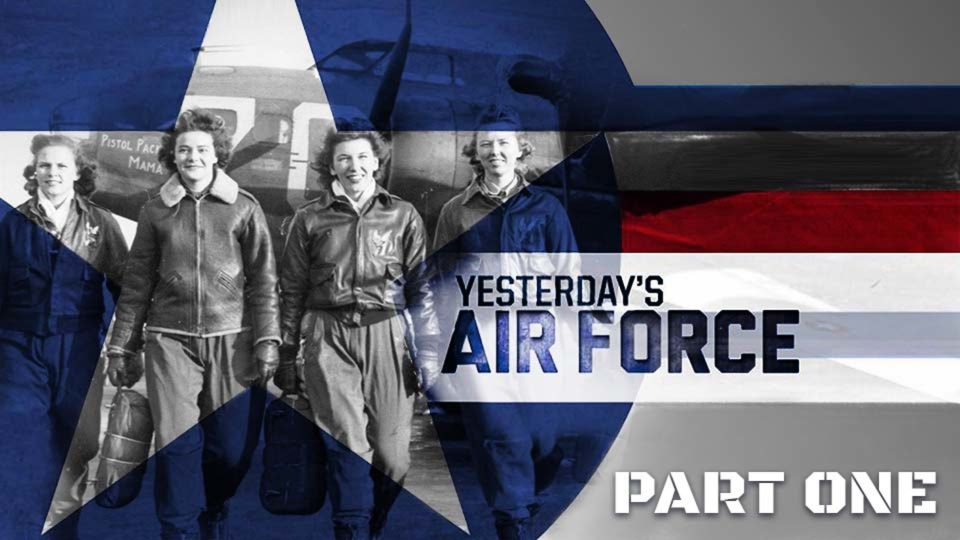 Yesterday's Air Force - Part One