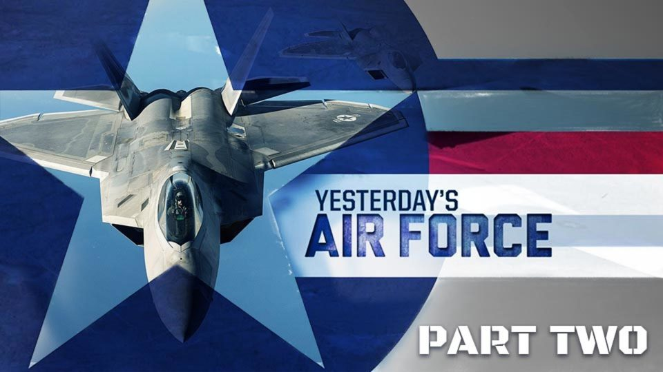 Yesterday's Air Force - Part Two