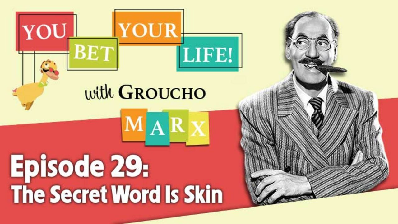 You Bet Your Life – Series 2 – Episode 29: The Secret Word Is Skin